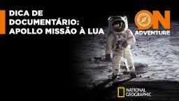 ON Adventure indica: Apollo - Missão à Lua