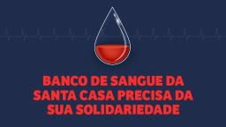 Estoque de Banco de Sangue da Santa Casa despenca