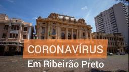 Ribeirão Preto confirma 620 novos casos e 15 mortes por covid-19