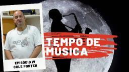 Tempo de Música Quarto episódio | Cole Porter