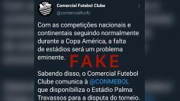 É fake que o Comercial ofereceu o estádio para a Copa América
