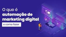 O que é automação de marketing digital e como fazer