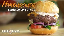 Hambúrguer Recheado na Churrasqueira
