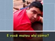 Vídeo: ex-namorado confessa assassinato de mulher de Serrana