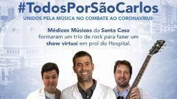 Médicos da Santa Casa fazem show de rock para arrecadar doações